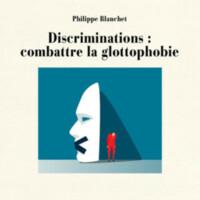 Discriminations : combattre la glottophobie