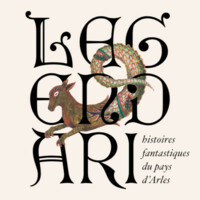 Legendàri, histoires fantastiques du pays d'Arles
