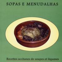 Sopas e menudalhas: recettes occitanes de soupes et légumes...
