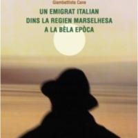 Un emigrat italian dins la regien marselhesa a la bèla epòca