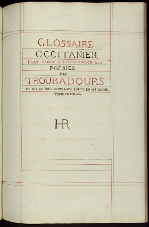 Manuscrit du <i> Glossaire occitanien </i> (Roch ms 1 bis), bibliothèque Pierre Amalric (Albi)