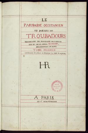 Manuscrit du <i> Parnasse occitanien </i> (Roch ms 1), bibliothèque Pierre Amalric (Albi)
